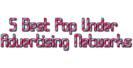 5 Best Pop Under Ad Networks