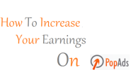How To Increase Your Earnings On PopAds